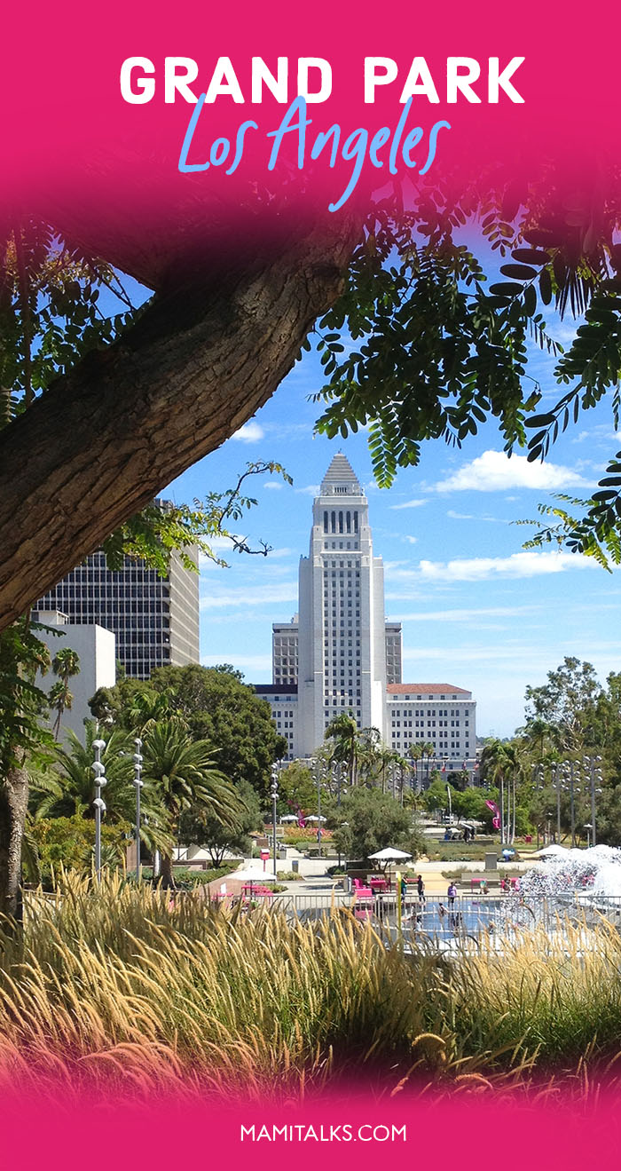 Beautiful view of Grand Park LA. -MamiTalks.com