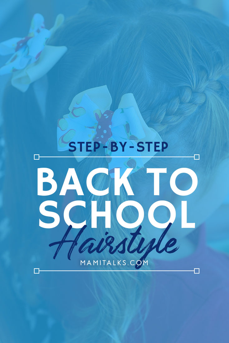 back to school hairstyle- graphic for Pinterest. MamiTalks.com